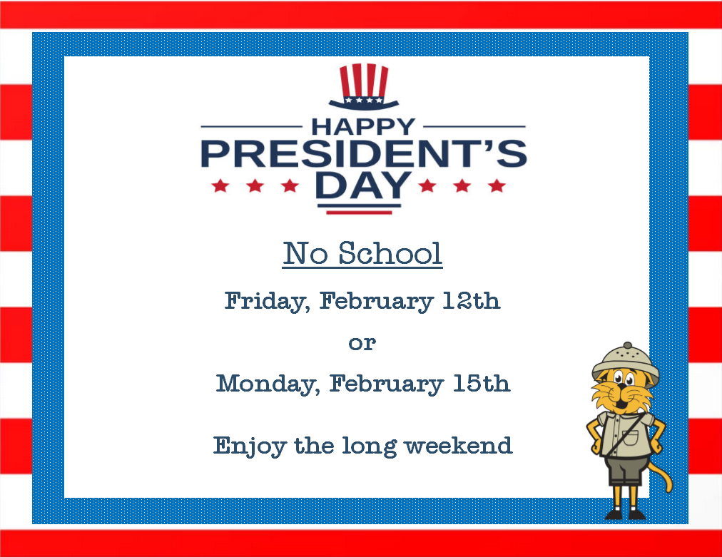 No School  February 12th & 15th- Happy President's Day