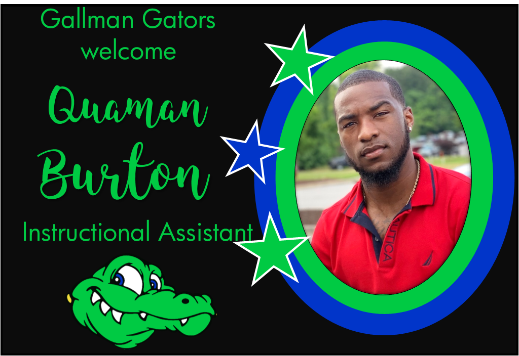 Quaman Burton, Instructional Assistant